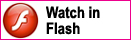Watch in Flash
